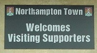 Northampton Town Welcomes Visiting Supporters Sign